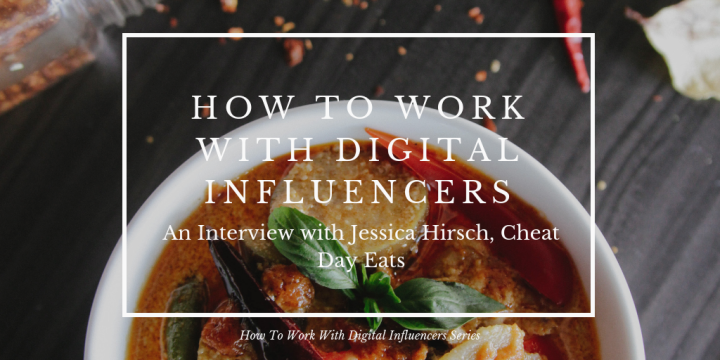 How To Work With Digital Influencers: Jessica Hirsch, Cheat Day Eats